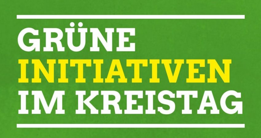 Gruene Initiativen im Kreistag