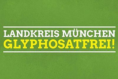Landkreis München Glyphosatfrei!